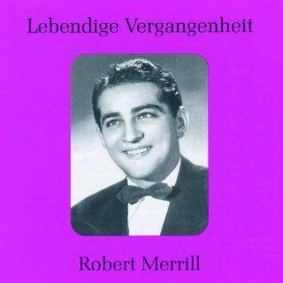 Lebendige Vergangenheit   Robert Merrill (Aufnahmen 1946 1949):