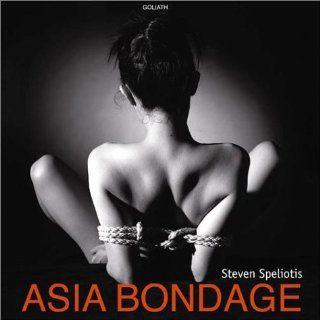Asia Bondage: Steven Speliotis: Bücher