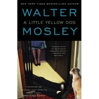 Little Yellow Dog Featuring an Original Easy Rawlins Short Story