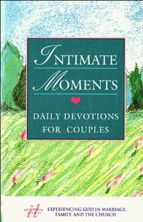 Intimate Moments Daily Devotions for Couples David Ferguson, Teresa