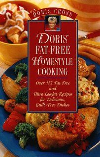 Doris Fat Free Homestyle Cooking Over 175 Fat Free and Ultra Lowfat
