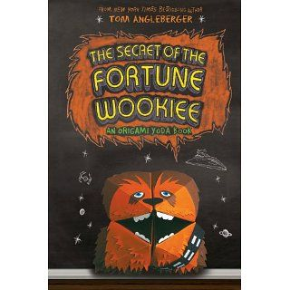 The Secret of the Fortune Wookiee An Origami Yoda Book Tom