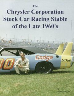 The Chrysler Corporation Stock Car Racing Stable of the Late 1960s (A