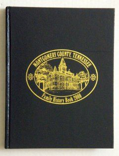 Montgomery County, Tennessee Family History Book Turner Publishing