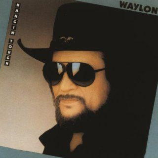 Hangin Tough Waylon Jennings MP3 Downloads