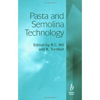 Pasta and Semolina Technology Ron Kill, K. Turnbull 9780632053490