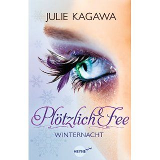 Plötzlich Fee   Winternacht Band 2   Roman   eBook Julie Kagawa
