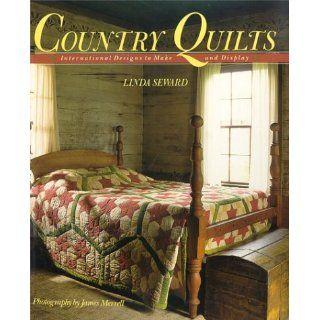 Country Quilts Linda Seward, James Merrell Englische