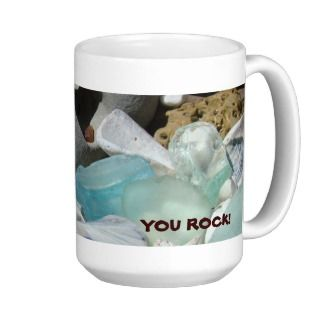 YOU ROCK! Coffee Mug gifts Beach Seaglass Fossils