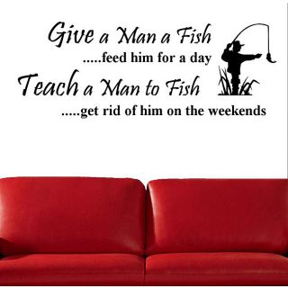 Vinyl Give a man a Fish, Feed Him For a Day Wall Decal