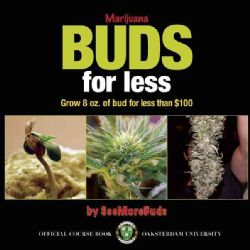 Marijuana Buds for Less: Grow 8 Ozs. of Marijuana for less than $100
